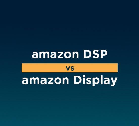 diferencias amazon dsp sponsored display